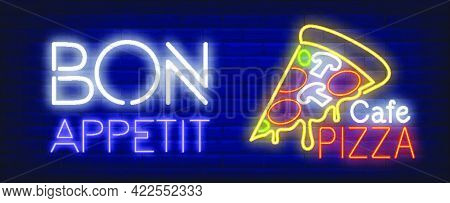 Bon Appetite Cafe Pizza Neon Sign. Pizza Slice With Melted Cheese On Dark Blue Brick Wall. Night Bri