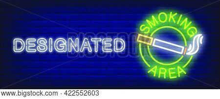Designated Smoking Area Neon Sign. Cigarette With Smoke In Green Circle. Vector Illustration In Neon