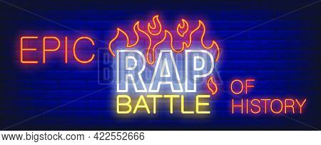 Epic Rap Battle Of History Neon Sign. Bright Inscription With Flame Tongues On Brick Wall. Vector Il