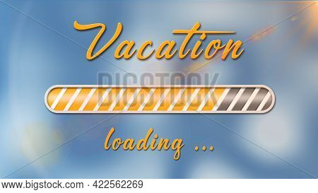 Vacation Loading Greeting Card - Orange Lettering And Loading Bar On Light Blue Background With Styl