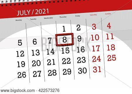 Calendar Planner For The Month July 2021, Deadline Day, 8, Thursday