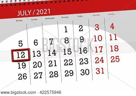 Calendar Planner For The Month July 2021, Deadline Day, 12, Monday