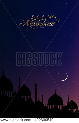 Eid Al Adha Mubarak Greeting Card Background With Silhouette Dome Mosques,crescent Moon And Star Wit