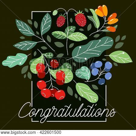 Greeting Card With Ripe Wild Berries And Fresh Green Leaves Vector Flat Drawing Over Dark, Floral De
