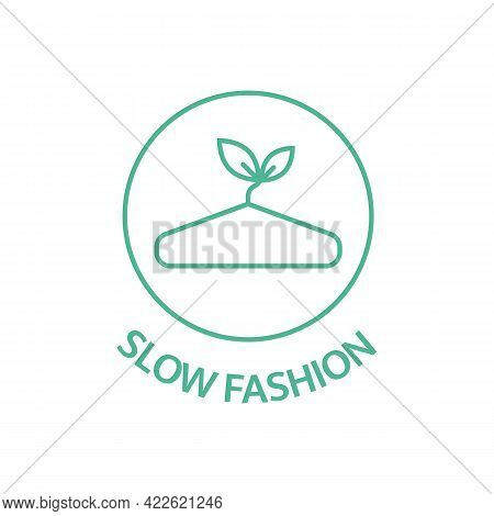 Slow Fashion Badge. Sustainable Clothes Line Icon. Eco Product Logo. Organic Cotton, Natural Dyes, R