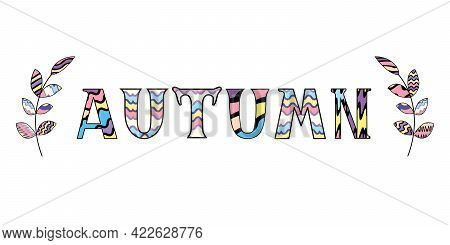 Cute Quote Autumn In Rainbow Colors With Two Decorative Brunches Isolated On White Background. Vecto