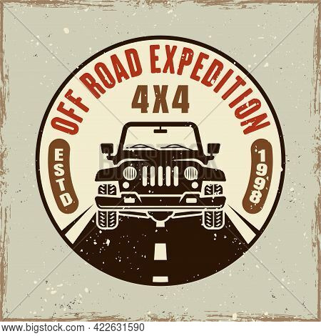 Off Road Expedition Colored Emblem Vector Illustration In Retro Style With Removable Grunge Textures