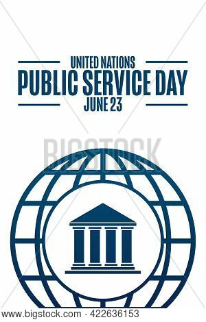 United Nations Public Service Day. June 23. Holiday Concept. Template For Background, Banner, Card,