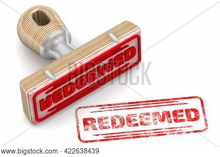 Redeemed. The Stamp And An Imprint. Rubber Stamp And Red Imprint Redeemed On White Surface. 3d Illus