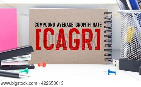 Business Photo Showes Printed Text Compound Annual Growth Rate Cagr.
