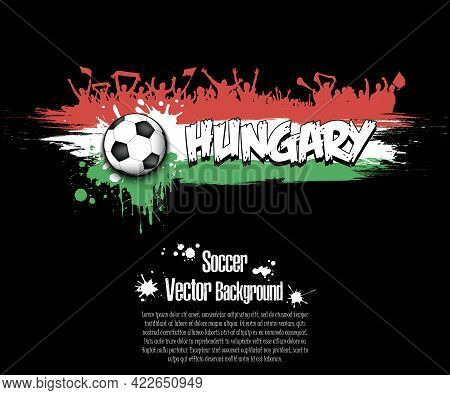 Flag Of Hungary And Soccer Fans