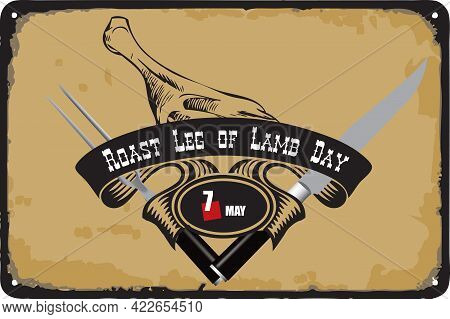 Old Vintage Sign To The Date - Roast Leg Of Lamb Day. Vector Illustration For The Holiday And Event