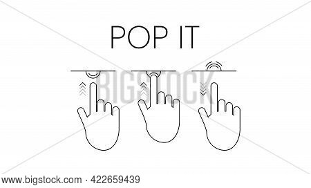 Instructions For Using A Children Anti Stress Toy. Pop It And Simple Dimple. Hand. Vector