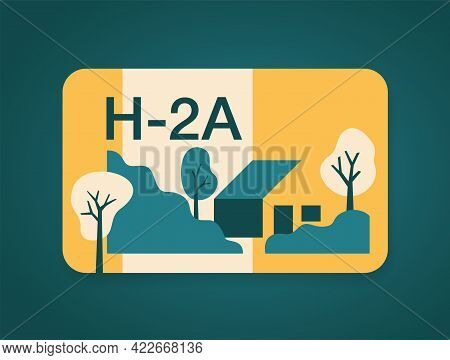 H-2a Visa For Foreign Worker Into The United States For Temporary Agricultural Work. Vector Illustra