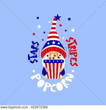 Patriotic Gnome On Hat Stars, Stripes Popcorn Funny Patriotic Quote For 4th Of July. Vector Illustra