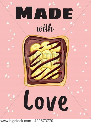 Made With Love Sandwich Cute Postcard. Delicious Toast Bread With Peanut Butter, Banana And Chocolat
