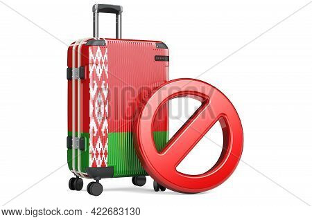 Belarus Entry Ban. Suitcase With Belarusian Flag And Prohibition Sign. 3d Rendering Isolated On Whit