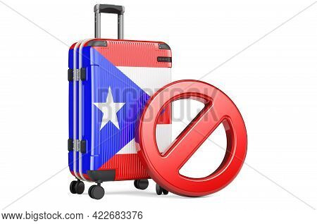 Puerto Rico Entry Ban. Suitcase With Puerto Rican Flag And Prohibition Sign. 3d Rendering Isolated O