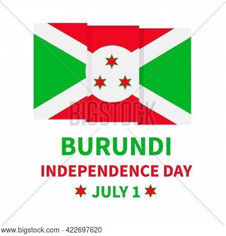 Burundi Independence Day Typography Poster With Flag Isolated On White. National Holiday Celebrated