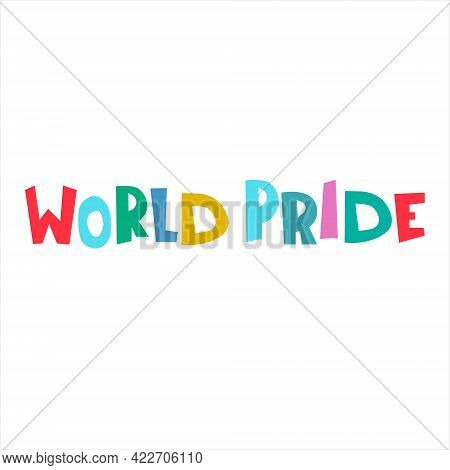 World Pride. Rainbow-colored Vector Hand Lettering On White Background