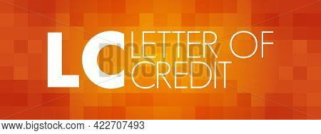 Lc - Letter Of Credit Acronym, Business Concept Background