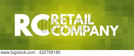 Rc - Retail Company Acronym, Business Concept Background