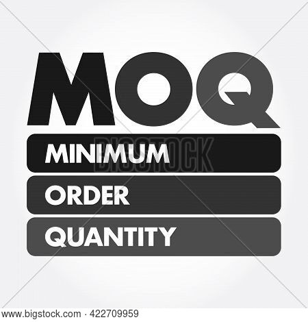 Moq - Minimum Order Quantity Acronym, Business Concept Background