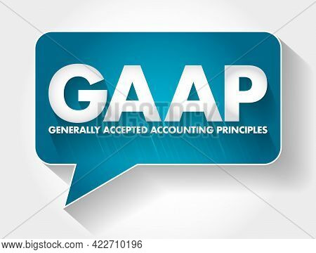 Gaap - Generally Accepted Accounting Principles Acronym Message Bubble, Business Concept Background