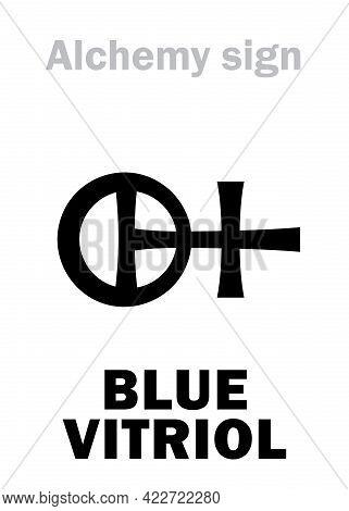 Alchemy Alphabet: Blue Vitriol (cupric Vitriol, Vitriol Of Cyprus), Copperas Of Cuprum (couperose De