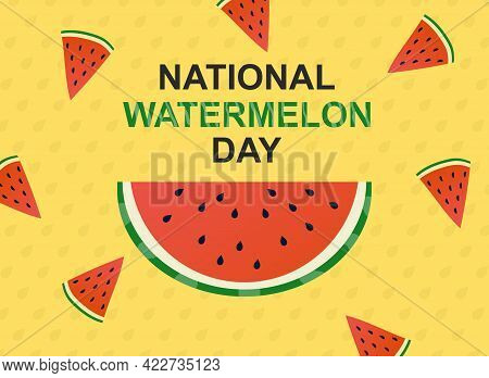 Cute Sticker With Watermelon Slice And National Watermelon Day Lettering On Yellow Background. Conce