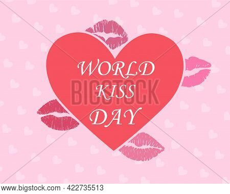 Cute Heart Poster With World Kissing Day Lettering. Sticker With Red Heart And Kisses On The Backgro