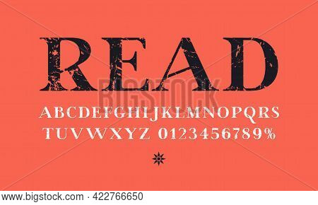 Serif Font In Classic Style. Letters And Numbers With Vintage Texture For Logo And Headline Design