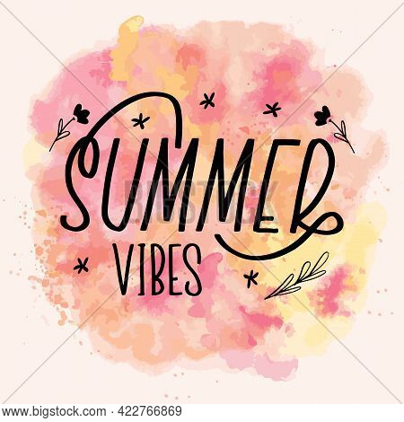 Hello Summer Vibes Lettering Calligraphy Card. Vector Greeting Illustration. Black Text With Element