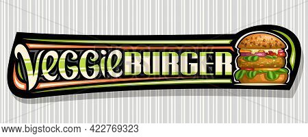 Vector Banner For Veggie Burger, Black Horizontal Sign Board With Illustration Of Burger With Fried