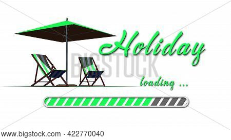 Holiday Loading Greeting Card With Sun Chairs And Umbrella - Green Lettering And Loading Bar On Whit