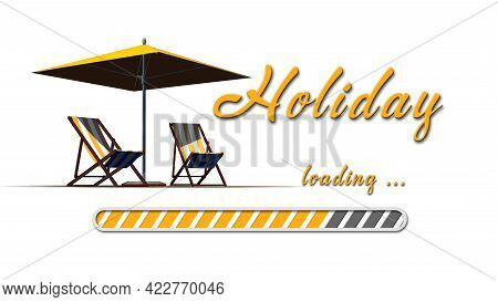Holiday Loading Greeting Card With Sun Chairs And Umbrella - Orange Lettering And Loading Bar On Whi