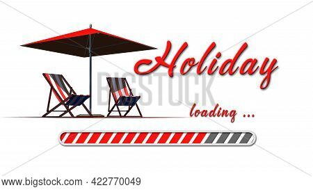 Holiday Loading Greeting Card With Sun Chairs And Umbrella - Red Lettering And Loading Bar On White