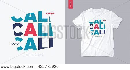 California Vibes And Dreams Graphic T-shirt Design, Letter Print, Vector Illustration.