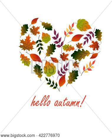 Autumn Leaves In The Shape Of A Heart With The Inscription. Hello, Autumn. Vector Illustration Isola