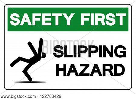 Safety First Slipping Hazard Symbol, Vector  Illustration, Isolated On White Background Label. Eps10