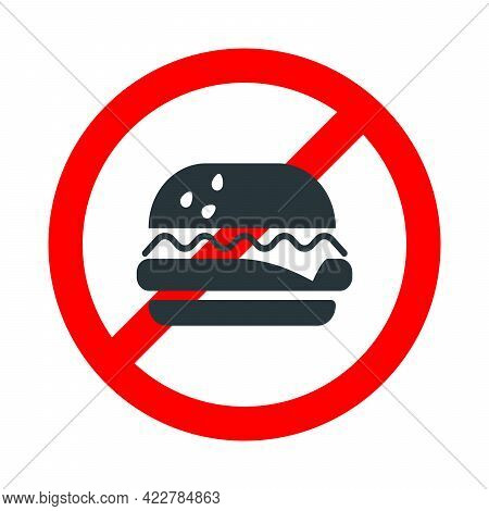 Eating Not Allowed, Food Forbidden Sign With Burger Icon On White Background