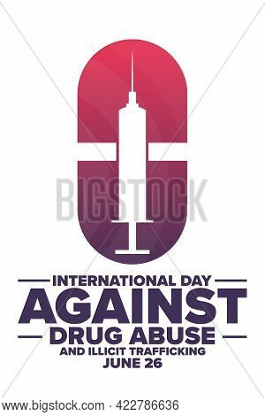 International Day Against Drug Abuse And Illicit Trafficking. June 26. Holiday Concept. Template For