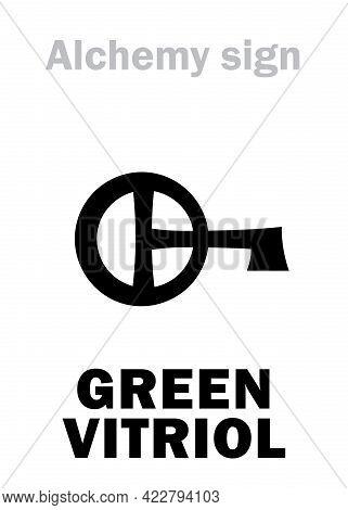 Alchemy Alphabet: Green Vitriol (iron Vitriol, Martial Vitriol, Vitriol Of Mars, Sal Martis), Iron C