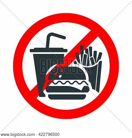 Food Not Allowed, Drinking And Eating Forbidden Sign With Fries, Cocktail And Hamburger Icon On Whit