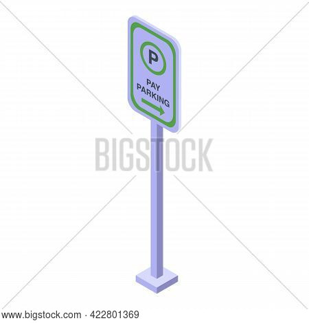 Paid Parking Road Sign Icon. Isometric Of Paid Parking Road Sign Vector Icon For Web Design Isolated