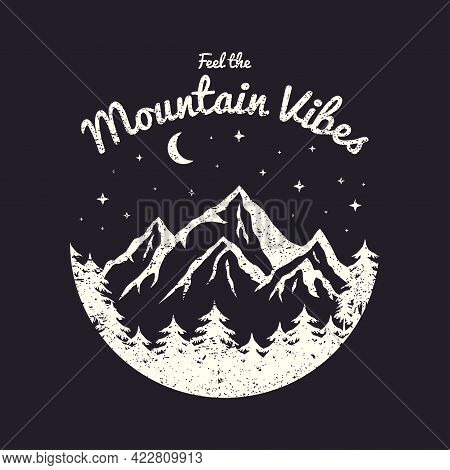T-shirt Design With Mountains, Forest And Night Sky. Typography Graphics For Tee Shirt With Grunge A