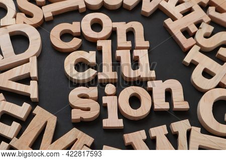 Conclusion, Text Words Typography Written On Wooden, Life And Business Motivational Inspirational Co