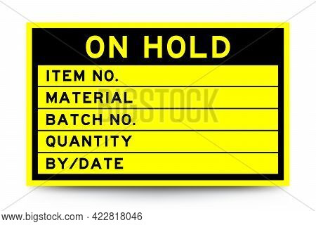 Square Yellow Color Label Banner With Headline In Word Hold And Detail On White Background For Indus