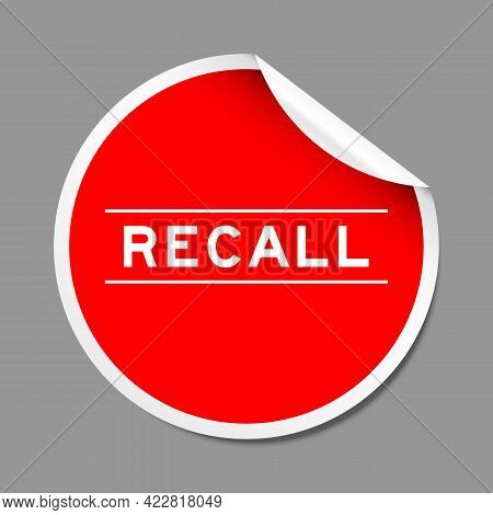 Red Color Peel Sticker Label With Word Recall On Gray Background
