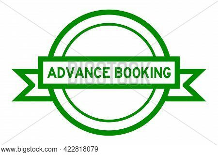 Vintage Color Round Label Banner With Word Advance Booking On White Background